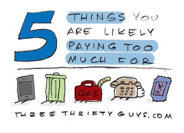 5 things you are paying too much for