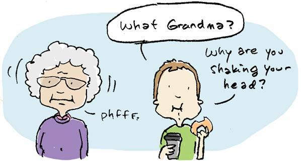 things grandparents would shake their heads at