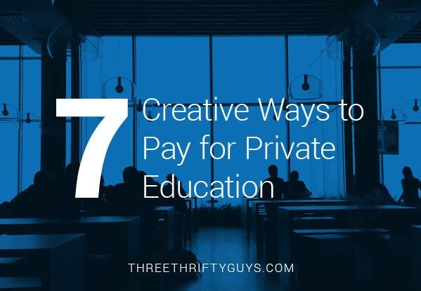 creative ways to pay for private education