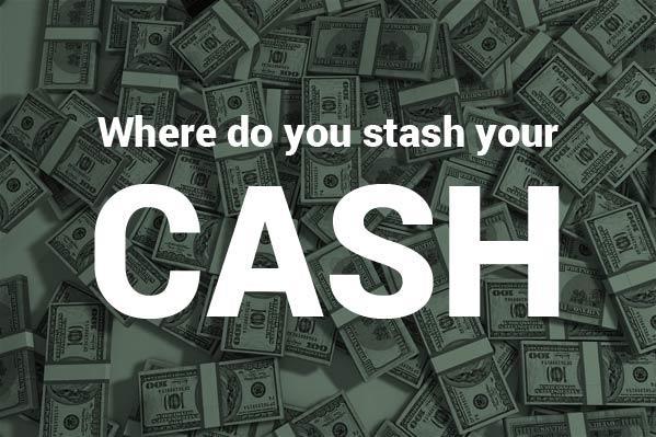 where do you stash your cash
