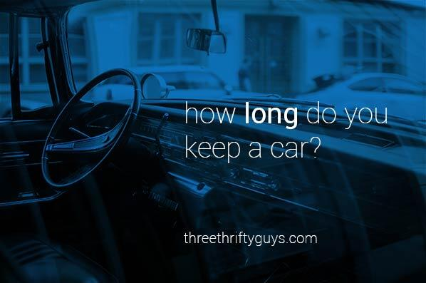 how long to keep a car
