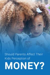 parents affect kids perception of money