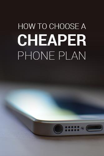 choose a cheaper phone plan
