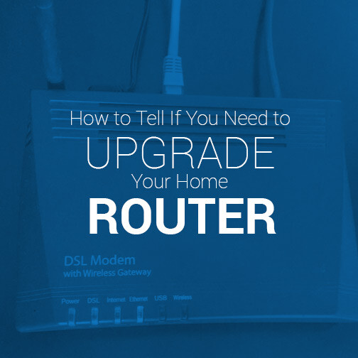 how to tell if you need to upgrade your router