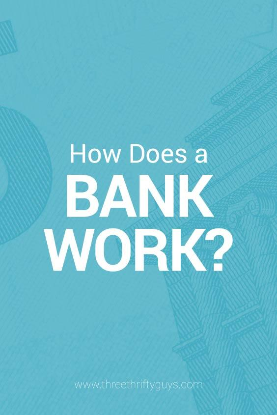 how a bank works