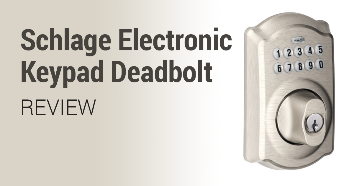 Airbnb Deadbolt Review – Schlage Camelot Electronic Keypad Lock