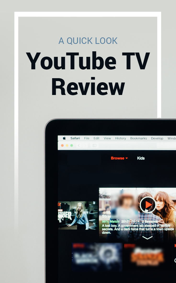 YouTube TV Review – A Quick Look at This Cable Alternative