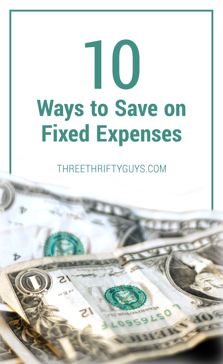 10 ways to save money on fixed expenses debt three thrifty guys
