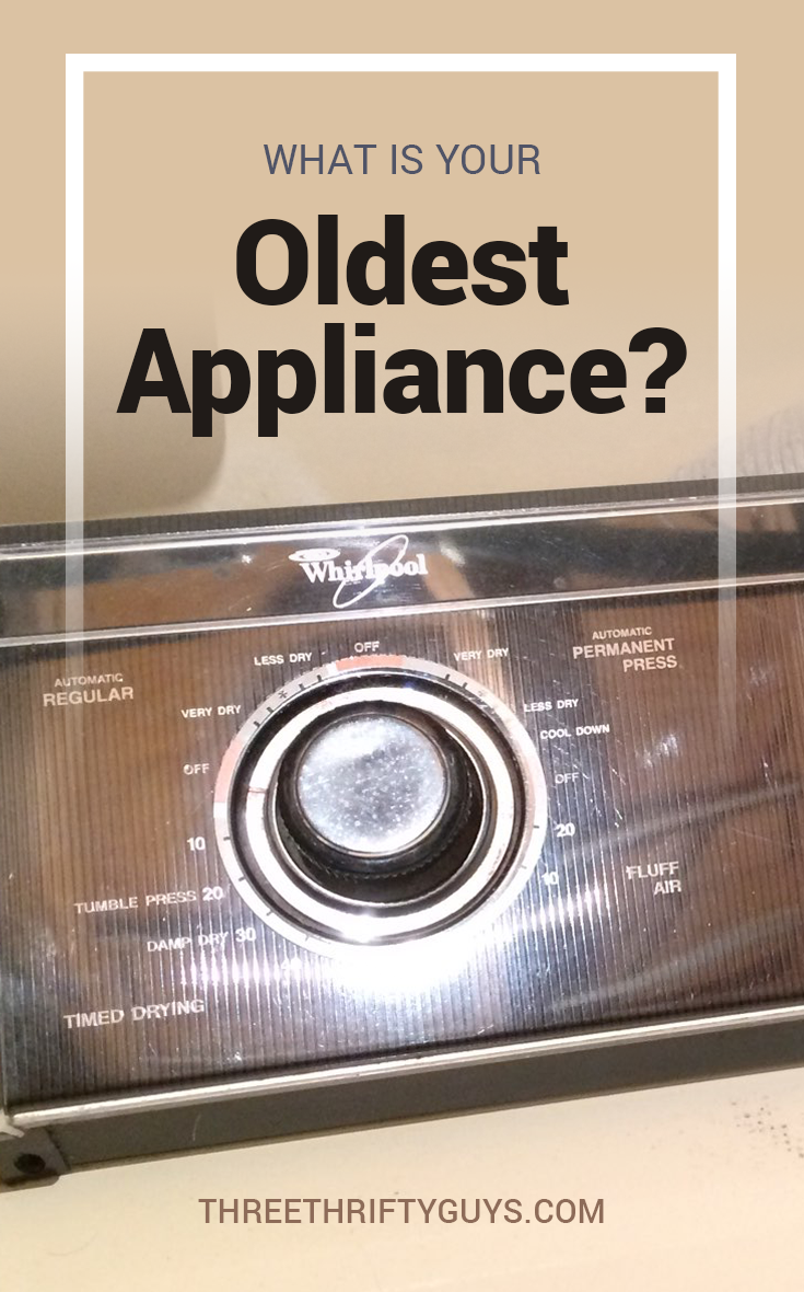 what is your oldest appliance
